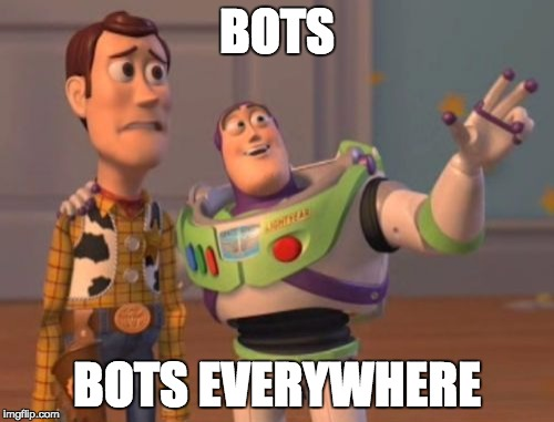 Bots. Bots everywhere.